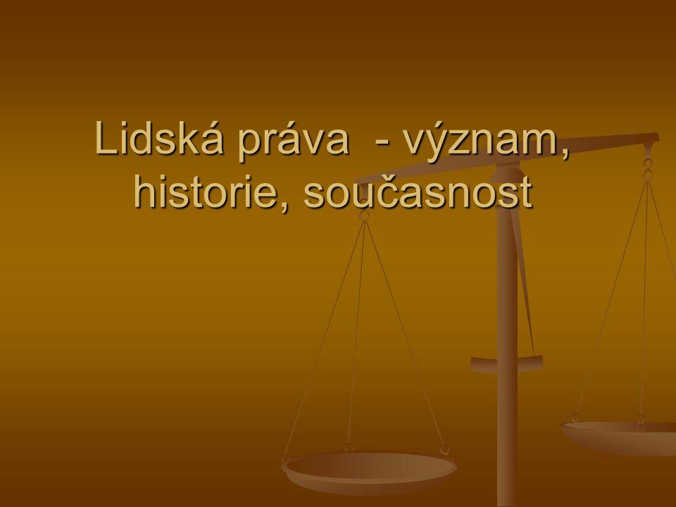 Lidská práva - význam, historie, současnost