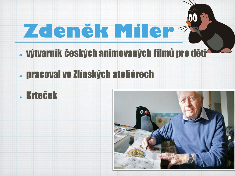 Zdeněk Miler výtvarník českých animovaných filmů pro děti