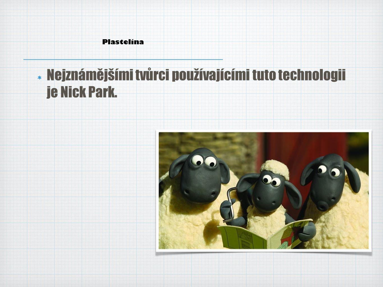 Nejznámějšími tvůrci používajícími tuto technologii je Nick Park.
