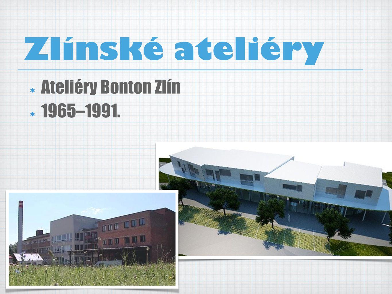 Zlínské ateliéry Ateliéry Bonton Zlín 1965–1991.