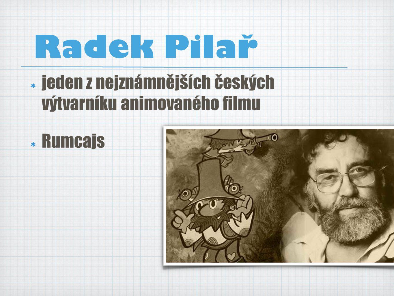 Radek Pilař jeden z nejznámnějších českých výtvarníku animovaného filmu Rumcajs