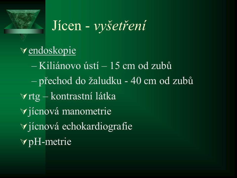 Jícen - vyšetření endoskopie Kiliánovo ústí – 15 cm od zubů