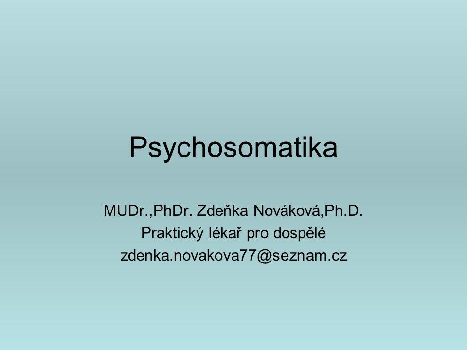 Psychosomatika MUDr.,PhDr. Zdeňka Nováková,Ph.D.