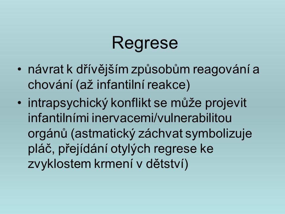 Regrese návrat k dřívějším způsobům reagování a chování (až infantilní reakce)