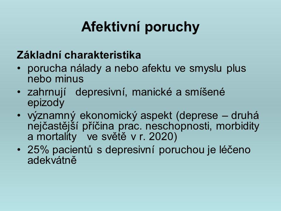 Afektivní poruchy Základní charakteristika