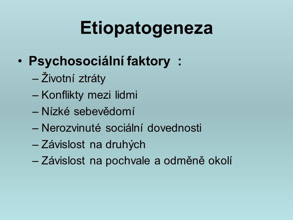 Etiopatogeneza Psychosociální faktory : Životní ztráty
