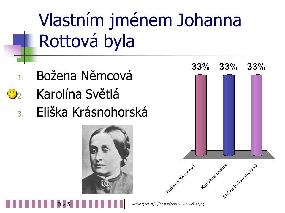 Vlastním jménem Johanna Rottová byla