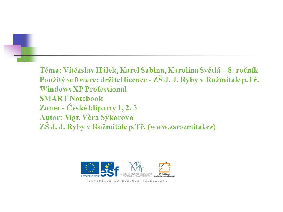 Téma: Vítězslav Hálek, Karel Sabina, Karolína Světlá – 8. ročník