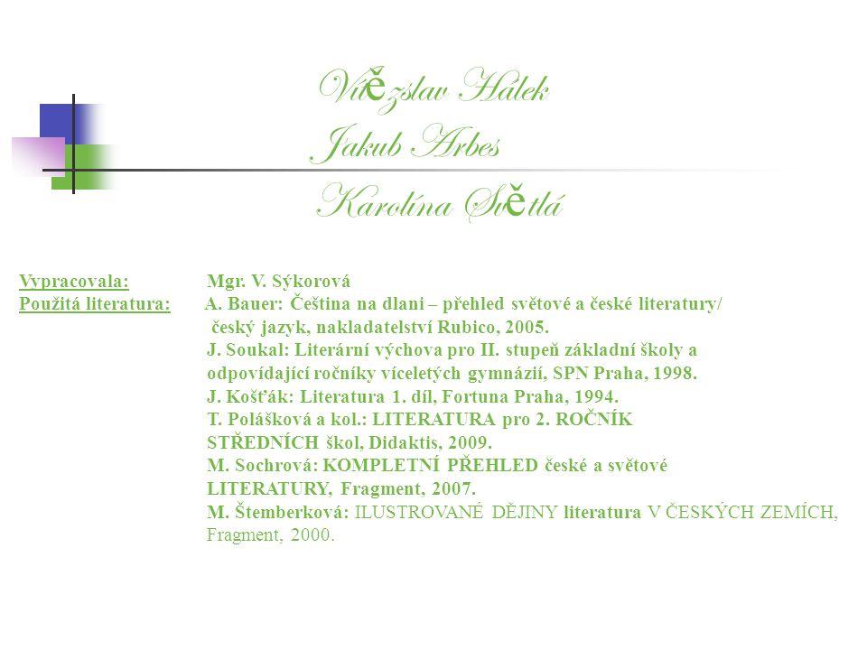 Vítězslav Hálek Jakub Arbes Karolína Světlá