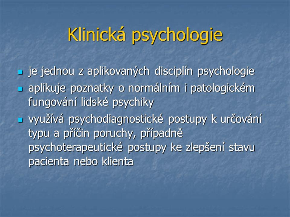 Klinická psychologie je jednou z aplikovaných disciplín psychologie