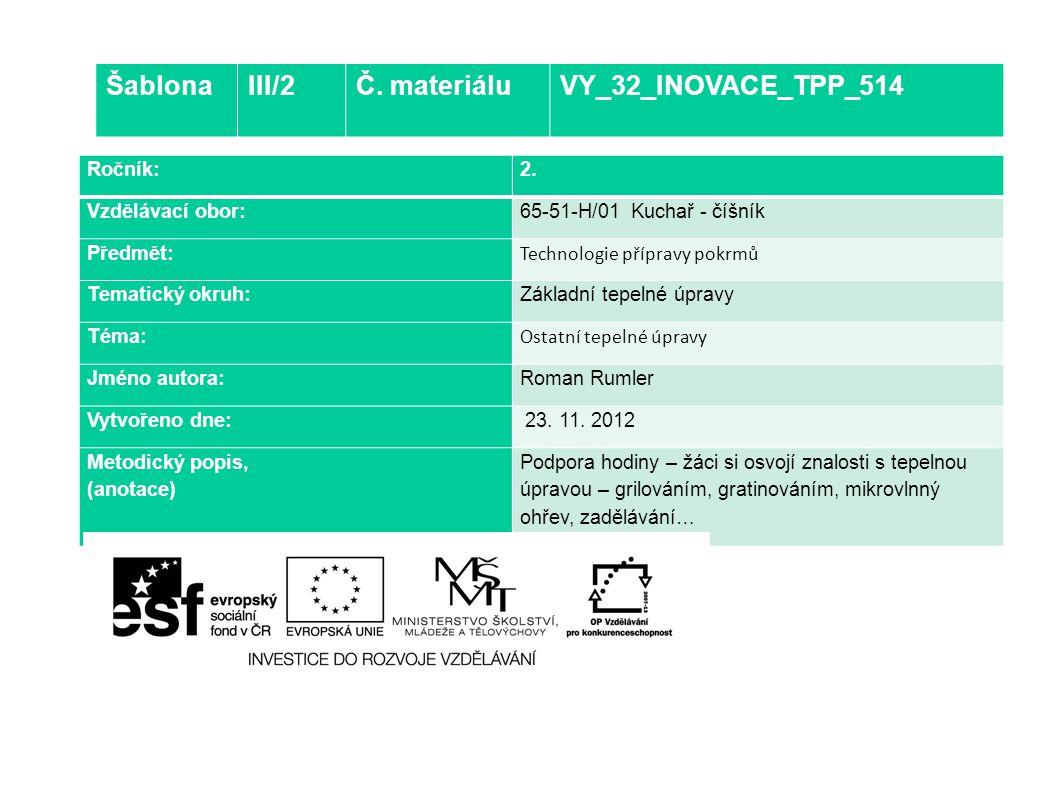 Šablona III/2 Č. materiálu VY_32_INOVACE_TPP_514 Ročník: 2.