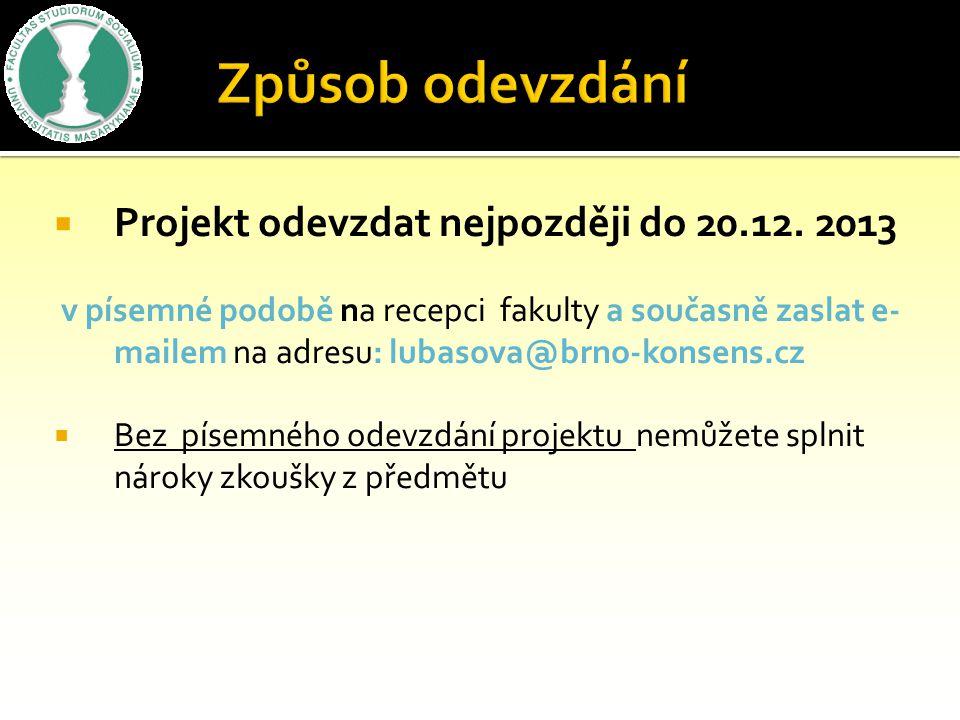 Způsob odevzdání Projekt odevzdat nejpozději do 20.12. 2013