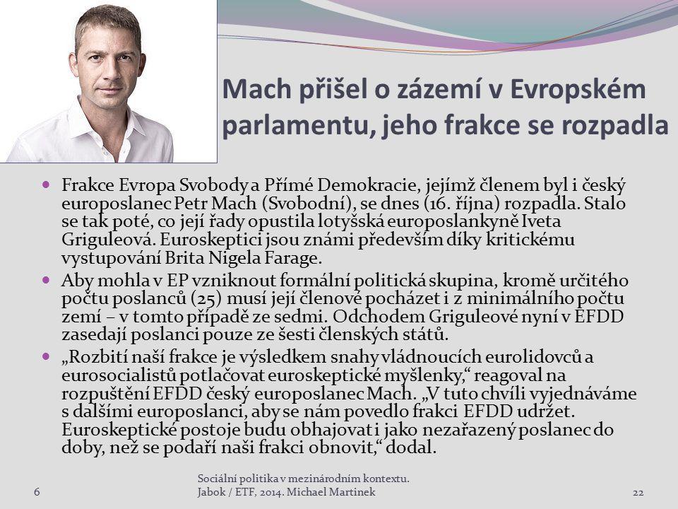 Mach přišel o zázemí v Evropském parlamentu, jeho frakce se rozpadla