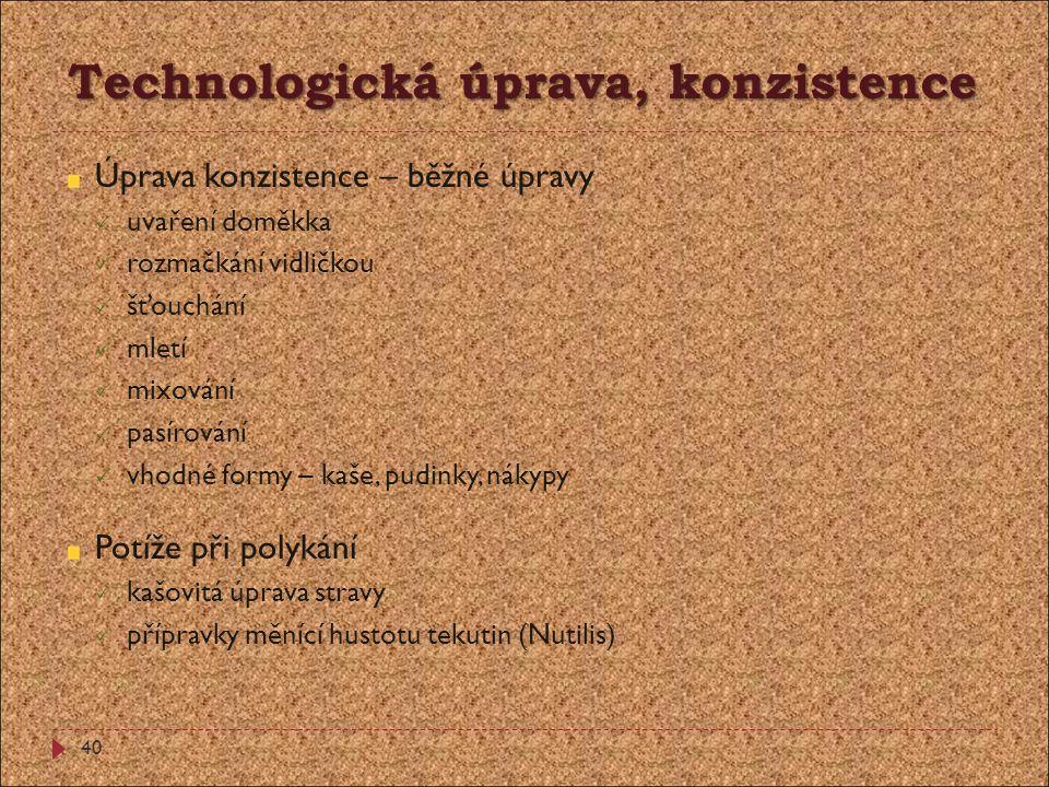 Technologická úprava, konzistence