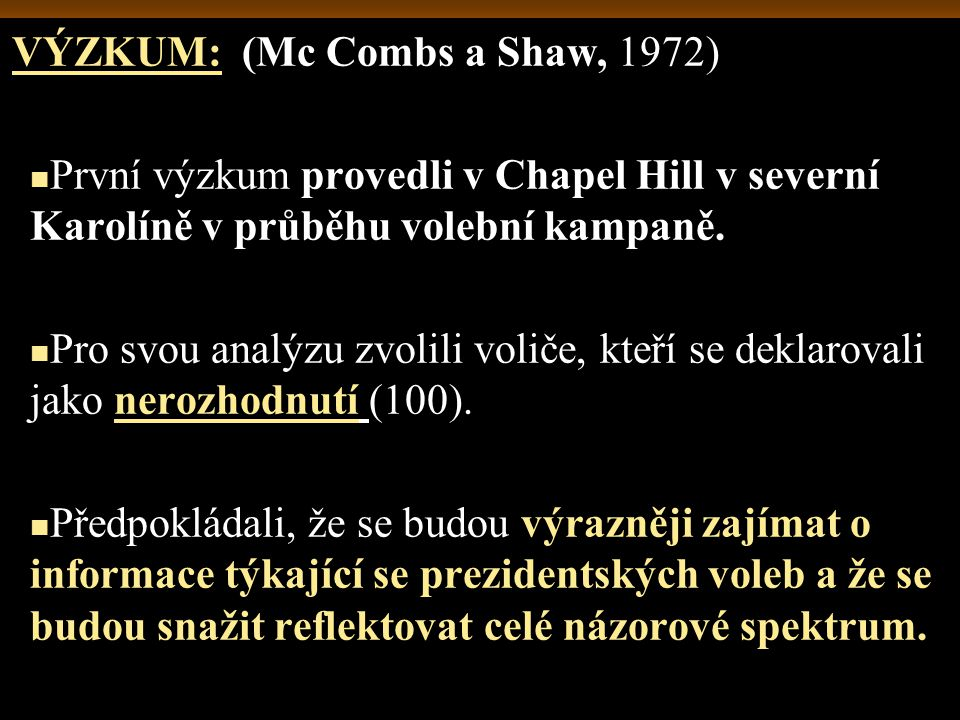 VÝZKUM: (Mc Combs a Shaw, 1972)