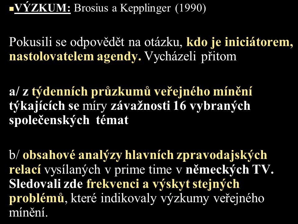 VÝZKUM: Brosius a Kepplinger (1990)