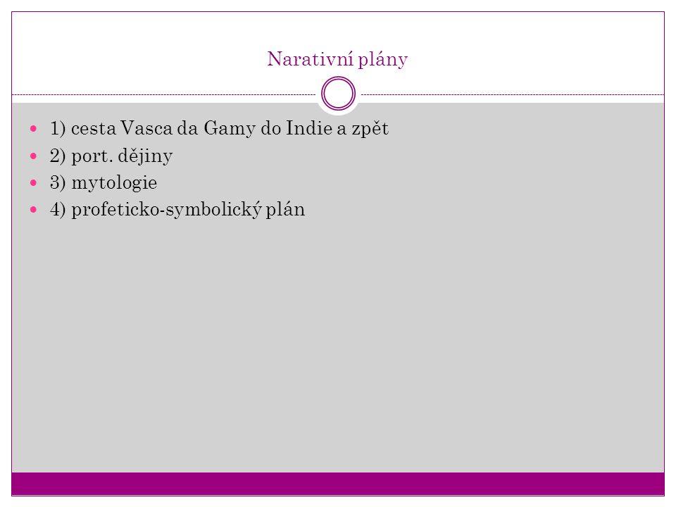 Narativní plány 1) cesta Vasca da Gamy do Indie a zpět.