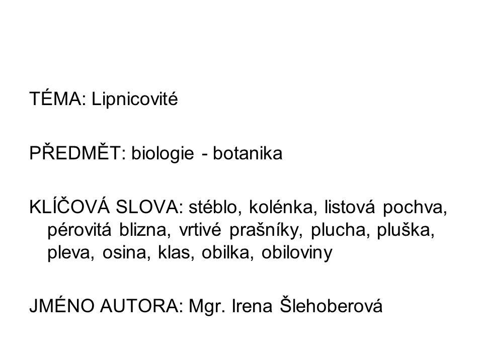 TÉMA: Lipnicovité PŘEDMĚT: biologie - botanika.