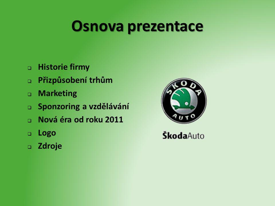 Osnova prezentace Historie firmy Přizpůsobení trhům Marketing
