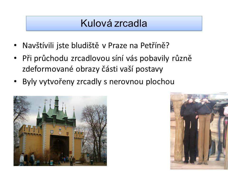 Kulová zrcadla Navštívili jste bludiště v Praze na Petříně