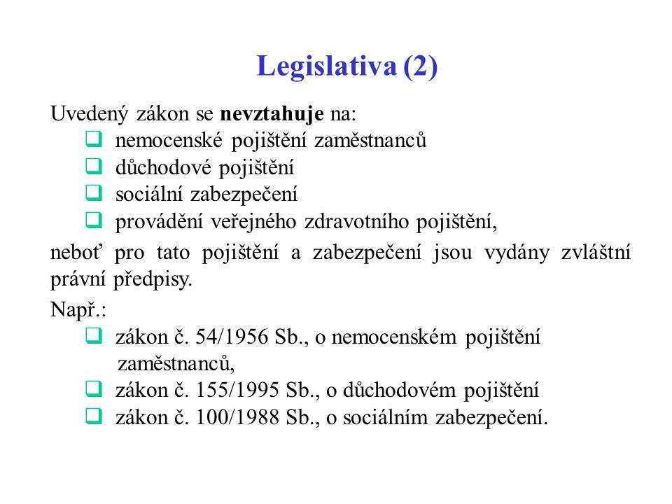 Legislativa (2) Uvedený zákon se nevztahuje na: