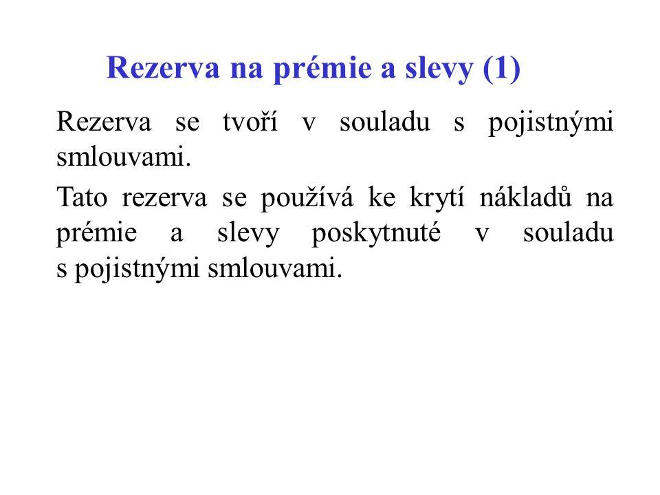 Rezerva na prémie a slevy (1)