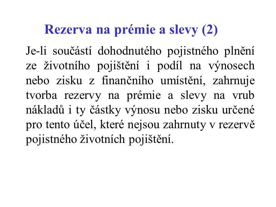 Rezerva na prémie a slevy (2)