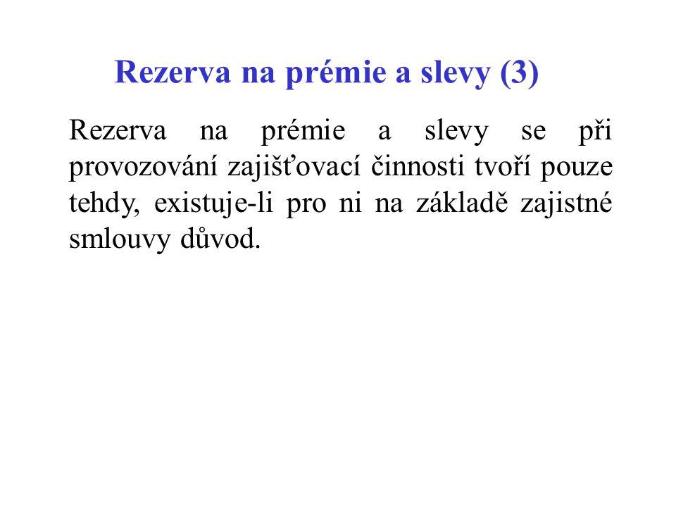 Rezerva na prémie a slevy (3)
