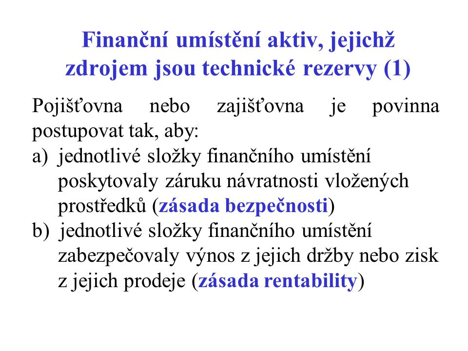 Finanční umístění aktiv, jejichž zdrojem jsou technické rezervy (1)