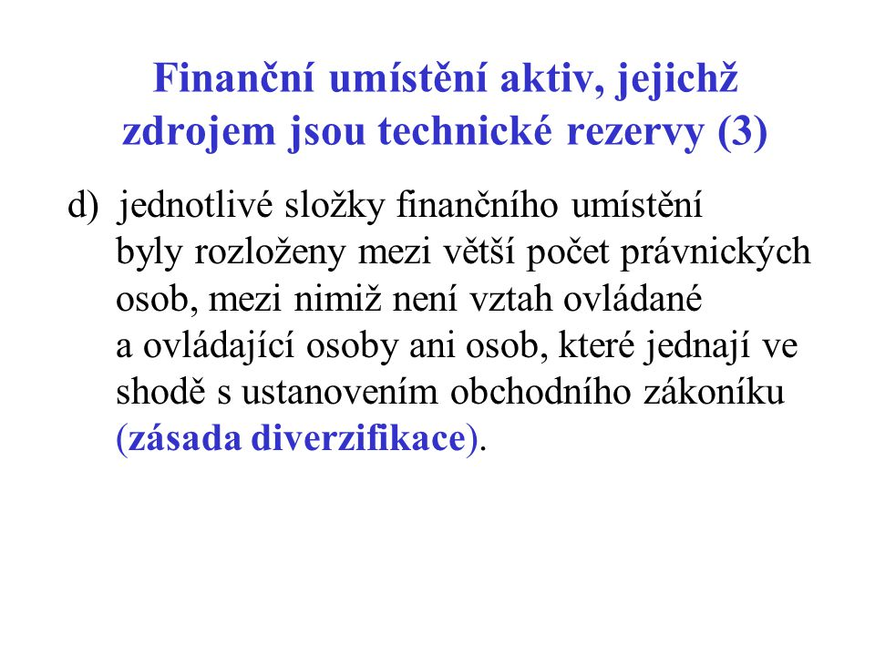 Finanční umístění aktiv, jejichž zdrojem jsou technické rezervy (3)