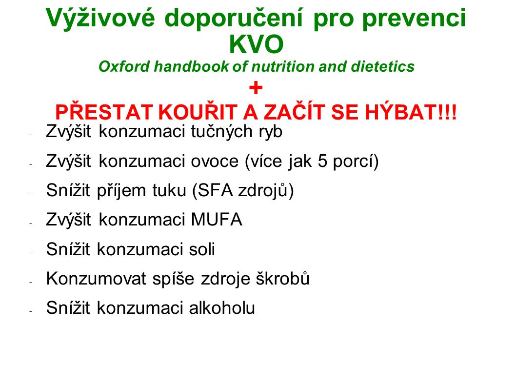 Výživové doporučení pro prevenci KVO Oxford handbook of nutrition and dietetics + PŘESTAT KOUŘIT A ZAČÍT SE HÝBAT!!!