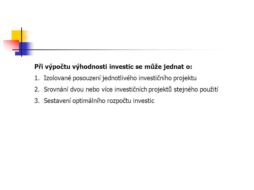Při výpočtu výhodnosti investic se může jednat o: