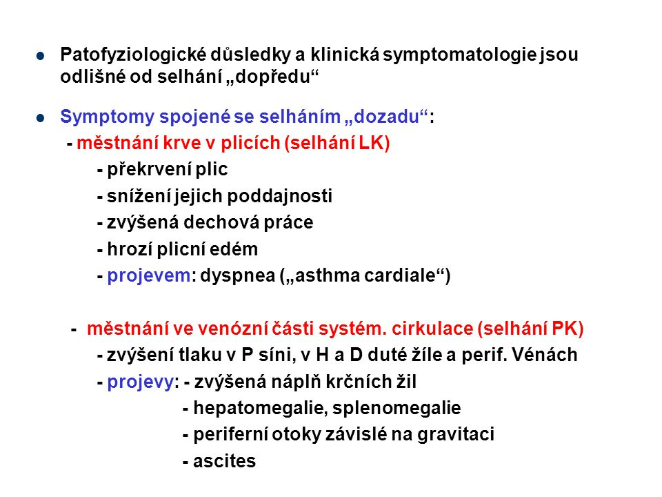 """Patofyziologické důsledky a klinická symptomatologie jsou odlišné od selhání """"dopředu"""