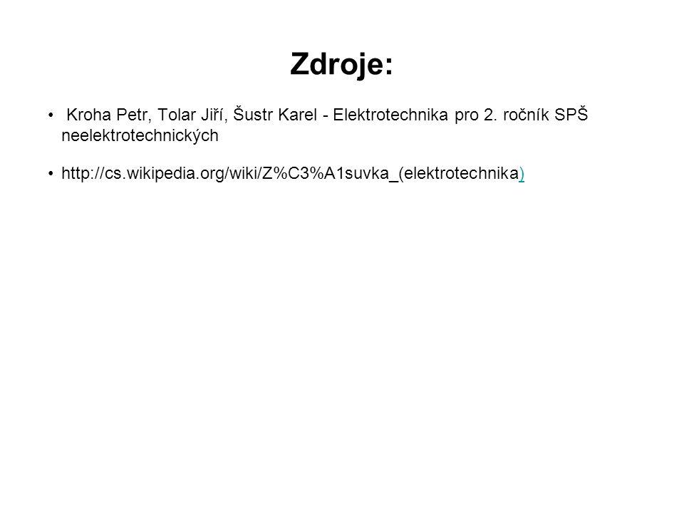 Zdroje: Kroha Petr, Tolar Jiří, Šustr Karel - Elektrotechnika pro 2. ročník SPŠ neelektrotechnických.