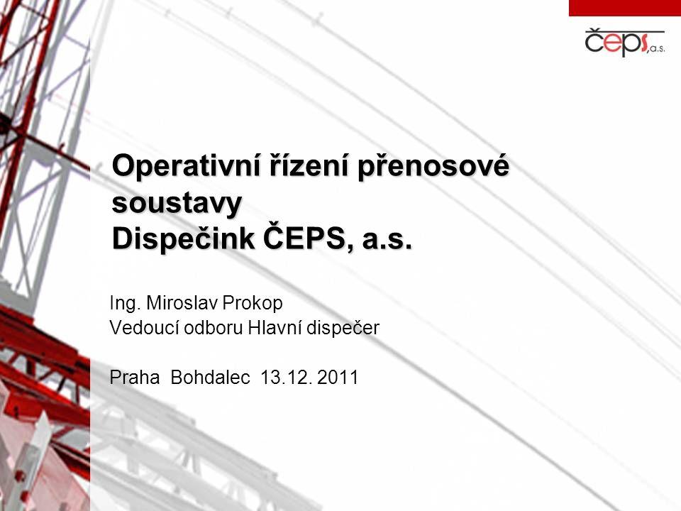 Operativní řízení přenosové soustavy Dispečink ČEPS, a.s.