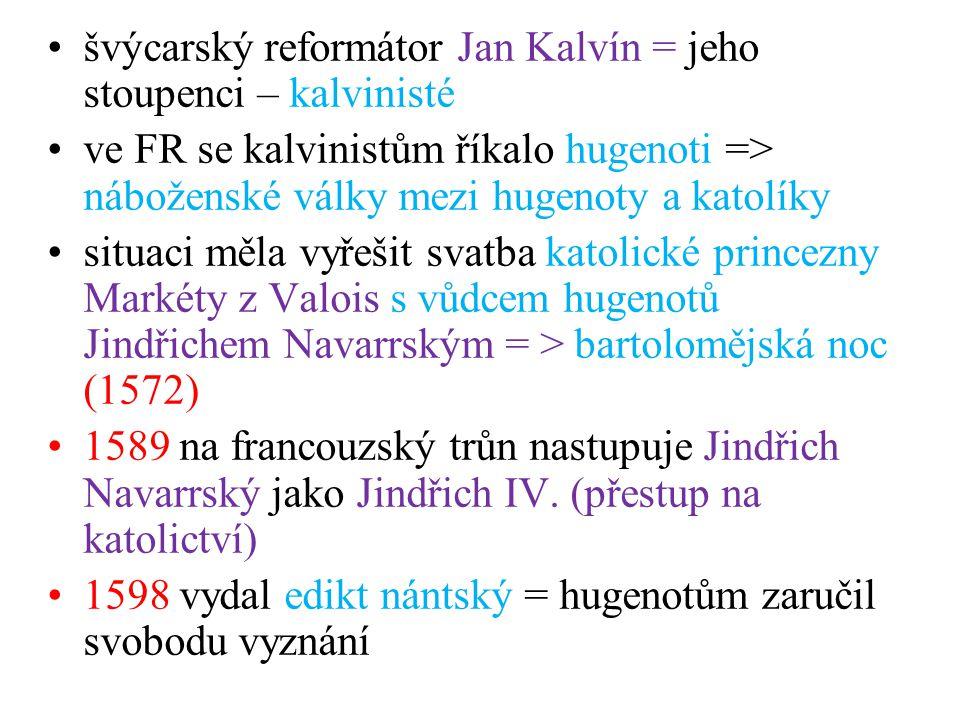 švýcarský reformátor Jan Kalvín = jeho stoupenci – kalvinisté