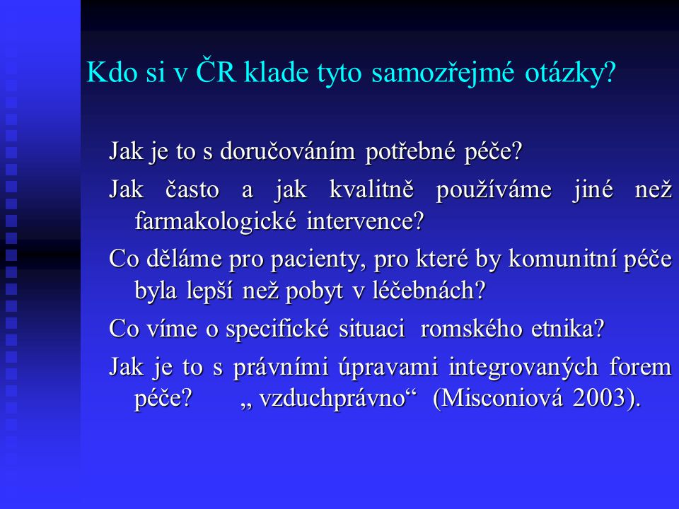 Kdo si v ČR klade tyto samozřejmé otázky