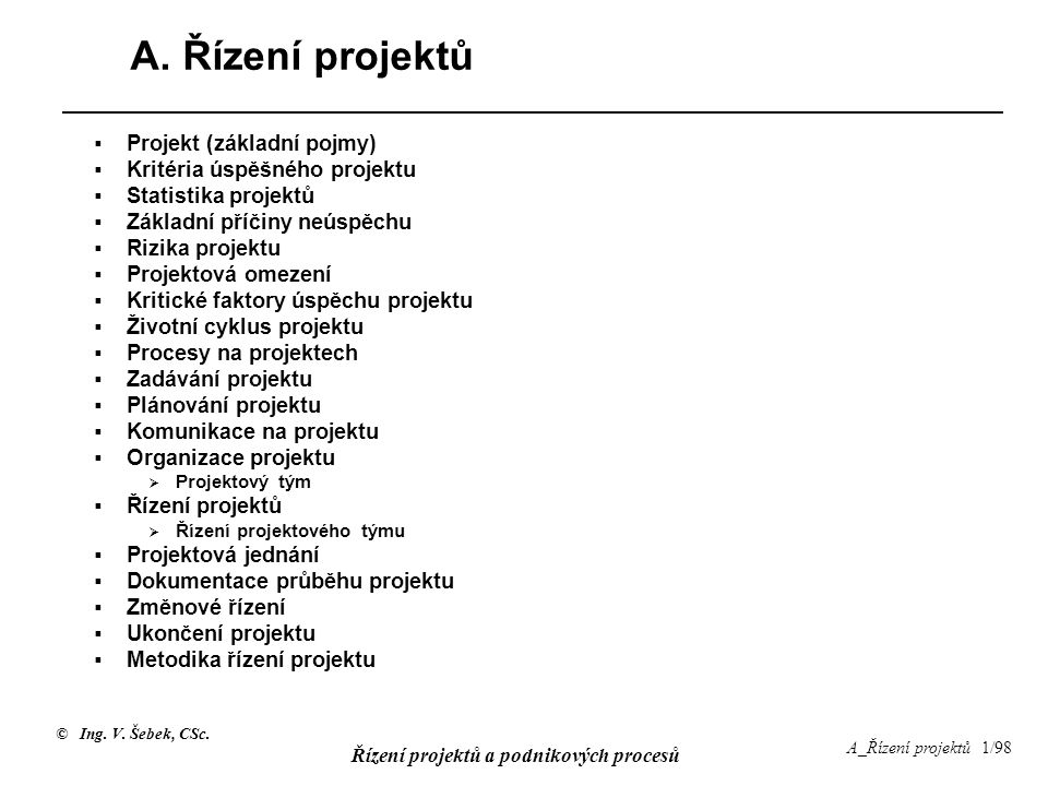 A. Řízení projektů Projekt (základní pojmy)