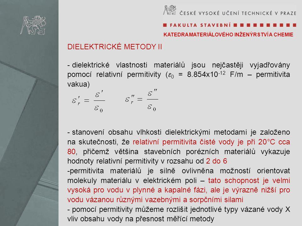 DIELEKTRICKÉ METODY II