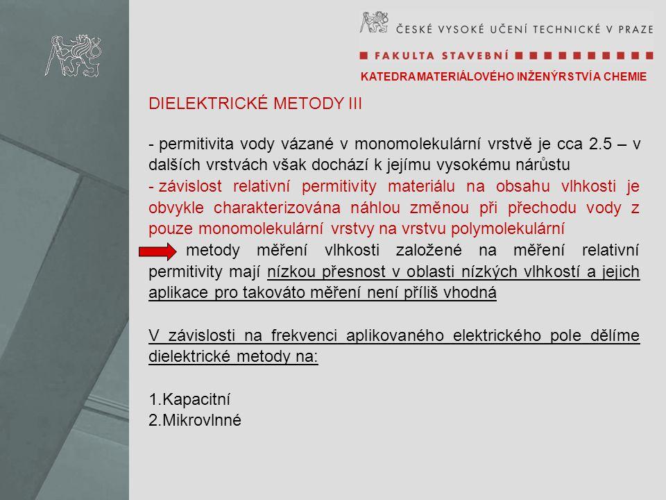 DIELEKTRICKÉ METODY III