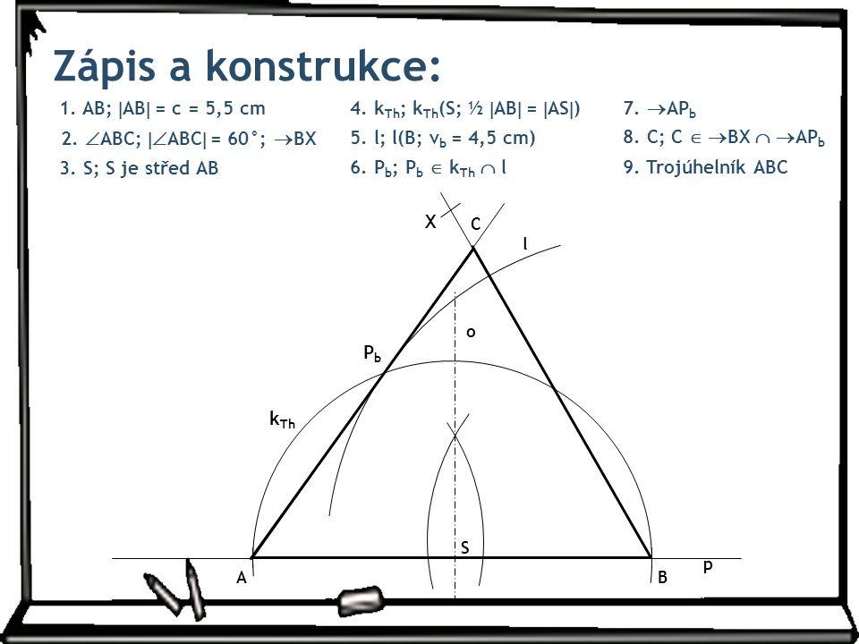 Zápis a konstrukce: 1. AB; AB = c = 5,5 cm