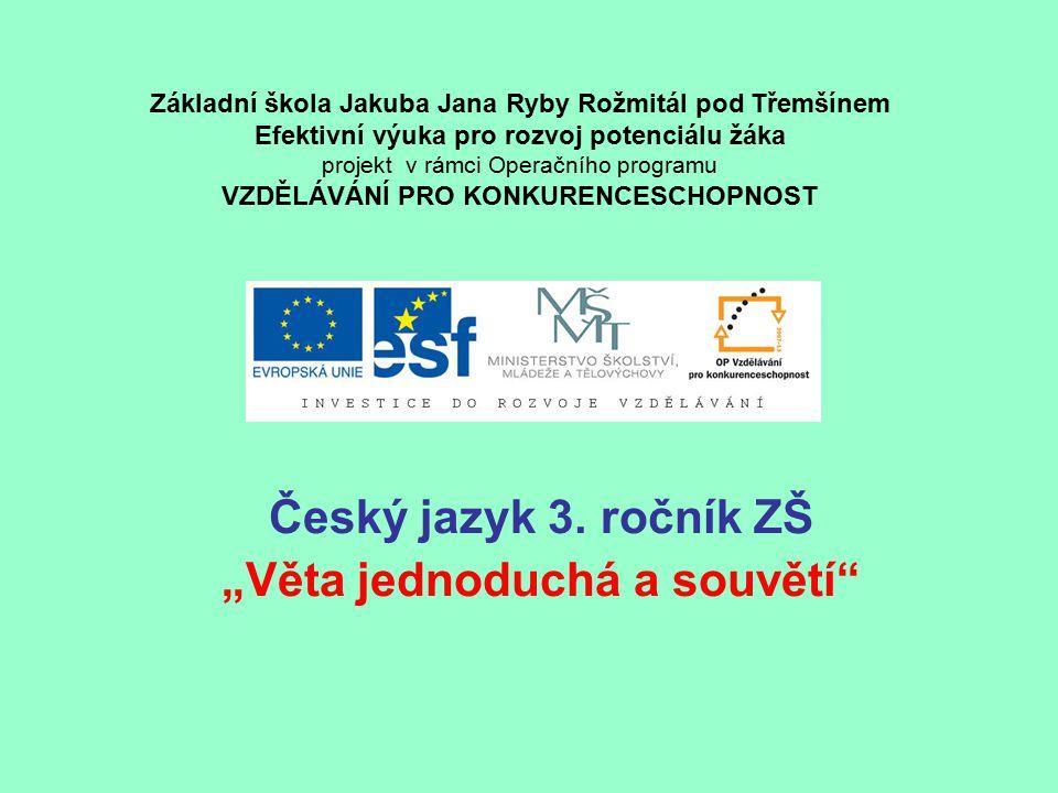 """Český jazyk 3. ročník ZŠ """"Věta jednoduchá a souvětí"""