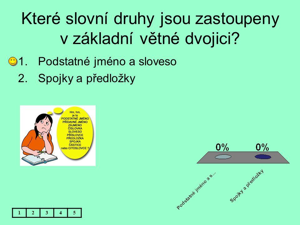 Které slovní druhy jsou zastoupeny v základní větné dvojici