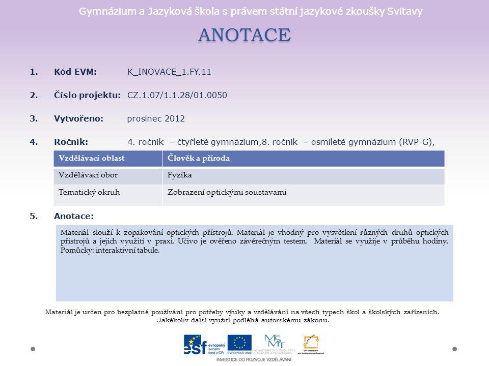ANOTACE Kód EVM: K_INOVACE_1.FY.11