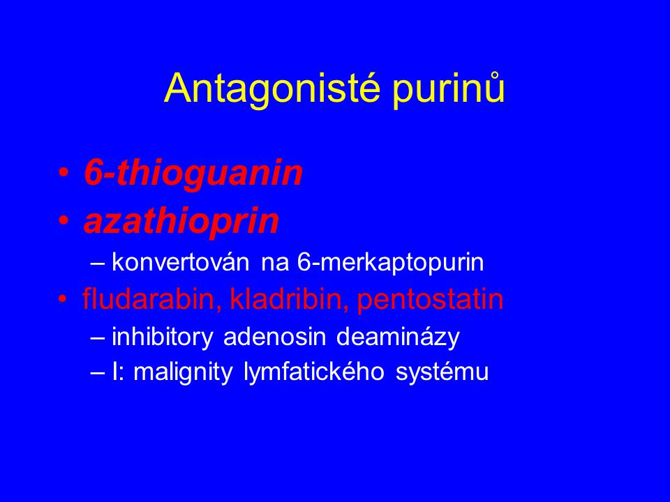 Antagonisté purinů 6-thioguanin azathioprin