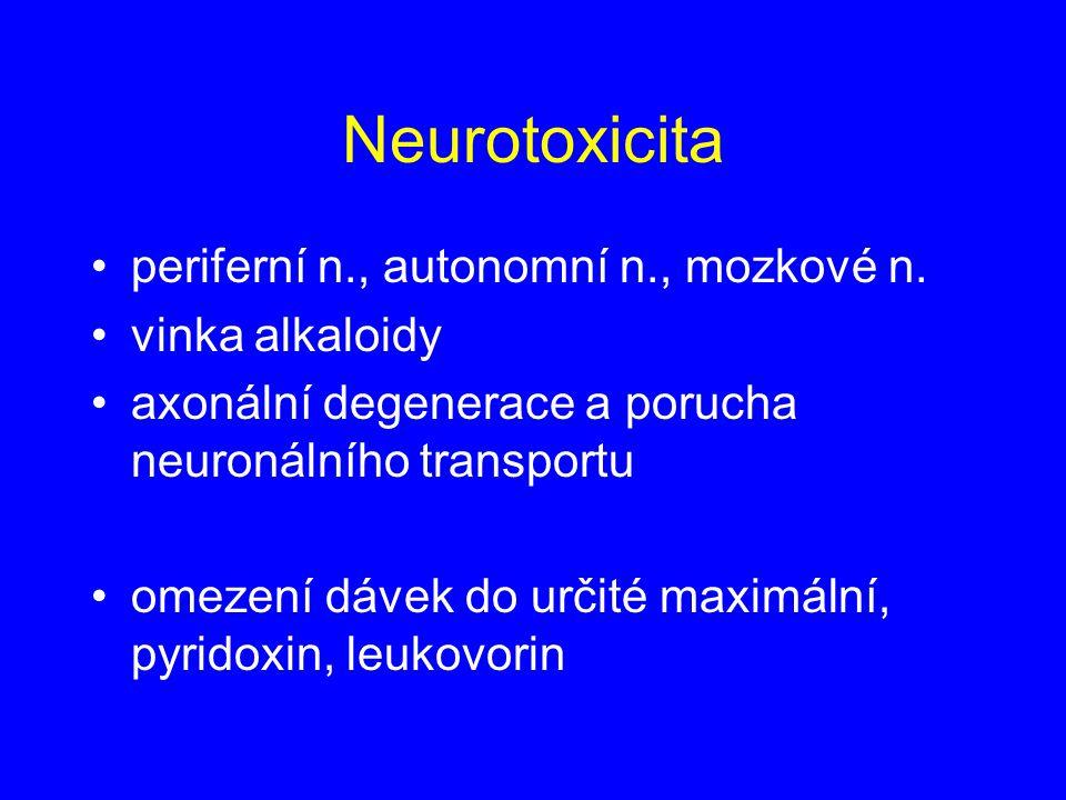 Neurotoxicita periferní n., autonomní n., mozkové n. vinka alkaloidy