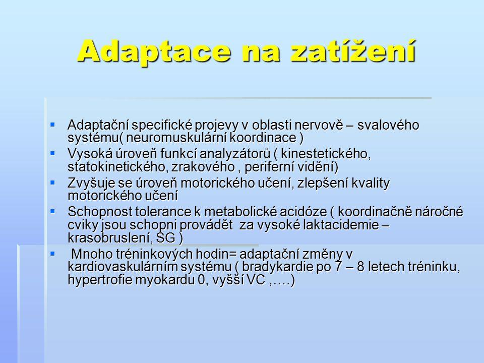 Adaptace na zatížení Adaptační specifické projevy v oblasti nervově – svalového systému( neuromuskulární koordinace )