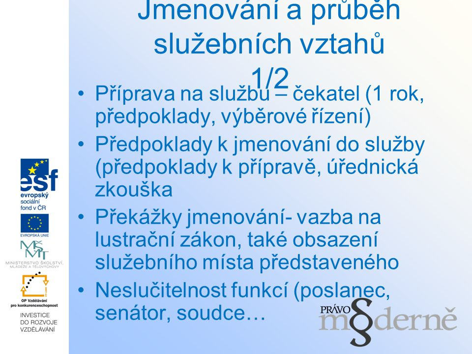 Jmenování a průběh služebních vztahů 1/2