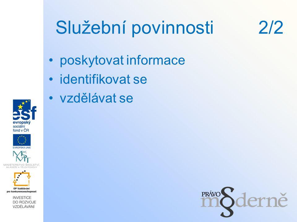 Služební povinnosti 2/2 poskytovat informace identifikovat se