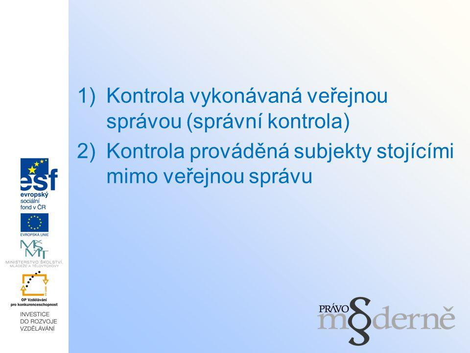 Kontrola vykonávaná veřejnou správou (správní kontrola)